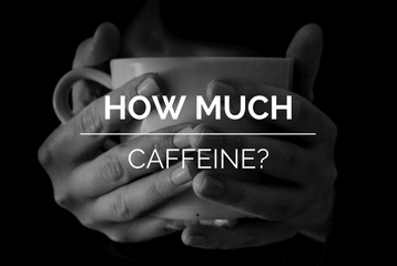 how much caffeine
