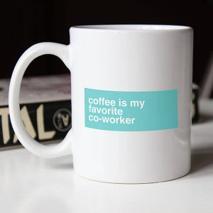coffee is my favorite co-worker - coffee mug