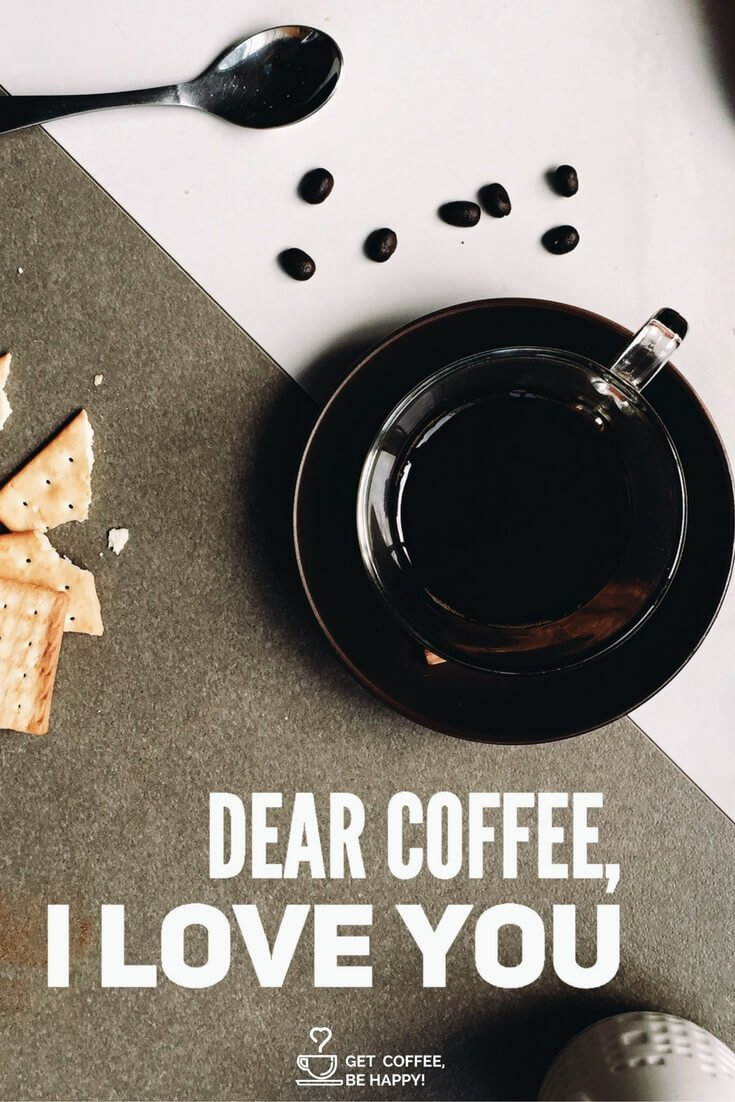 """Dear Coffee, I Love You!"""