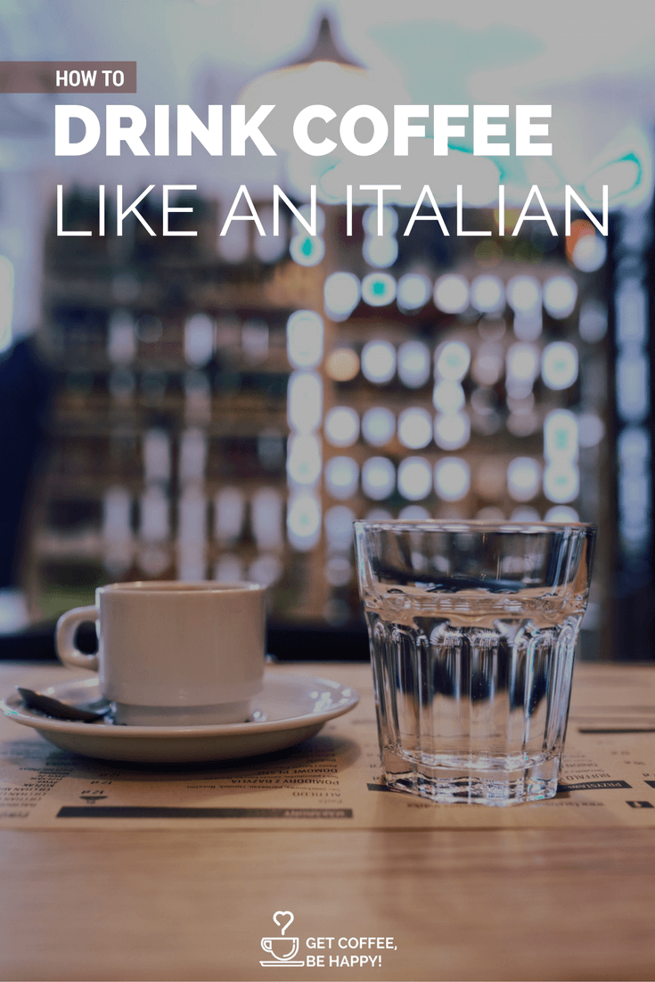 how to drink coffee like a true italian coffee lover - pinterest share