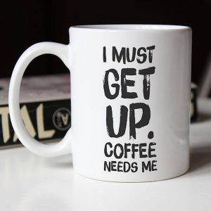 i must get up coffee needs me coffee mug