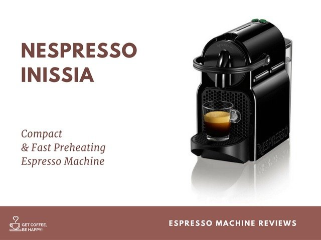 Nespresso Machine Inissia Review: Compact & Fast Preheating Espresso Machine