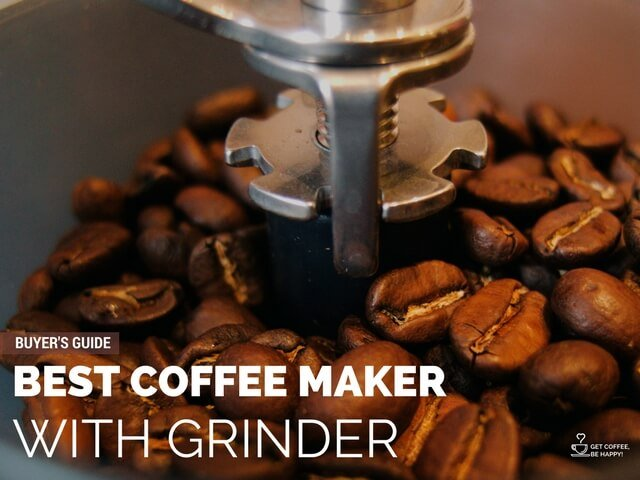 Best Coffee Maker with Grinder 2019: Buyer's Guide & Reviews