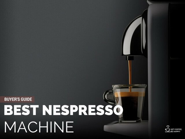 Best Nespresso Machine Reviews: 2017 Buyer's Guide