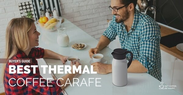 Best Thermal Coffee Carafe to buy in 2018 to Keep your Coffee Hot