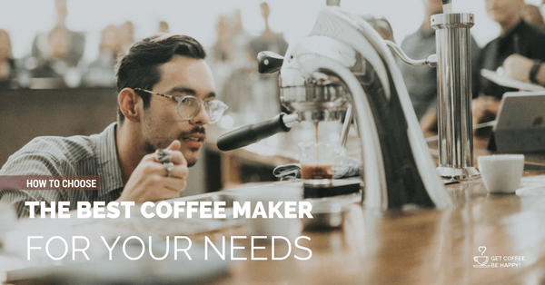 How to Choose the Best Coffee Maker for your Home